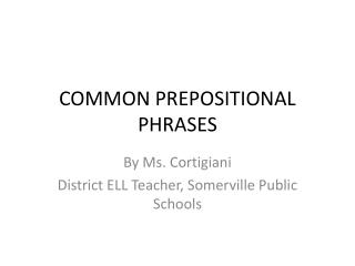 COMMON PREPOSITIONAL PHRASES