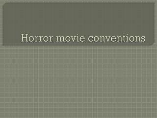 Horror movie conventions