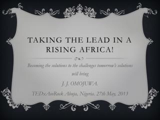 Taking The Lead in A RISING AFRICA!