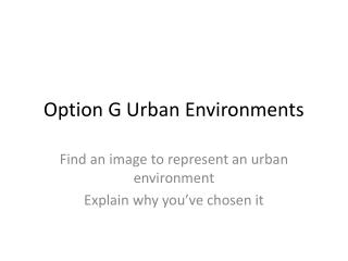 Option G Urban Environments