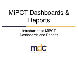 MiPCT Dashboards & Reports