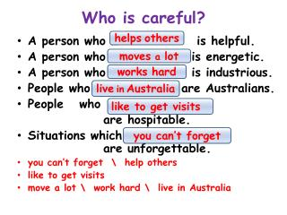 Who is careful?