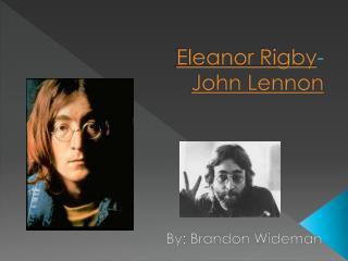 Eleanor Rigby -  John Lennon