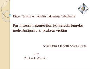 Anda Rezgale un Anita Krūziņa-Liepa Rīga 2014.gada 29.aprīlis