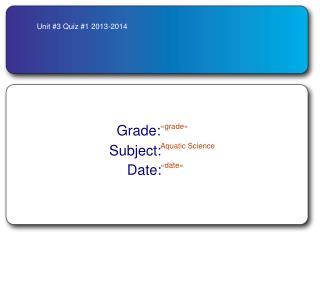 Unit #3 Quiz #1 2013-2014