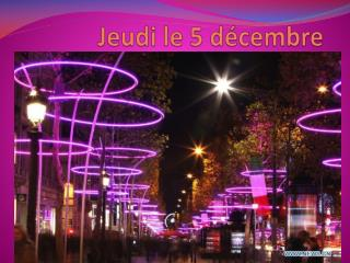 Jeudi  le 5  décembre