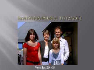 Invitation pour le 31/12/2012