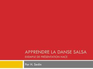 apprendre  la  danse  salsa Exemple  de  présentation  HACE