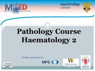 Pathology Course  Haematology  2