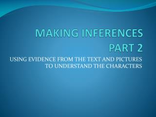 MAKING INFERENCES PART 2