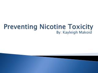 Preventing Nicotine Toxicity