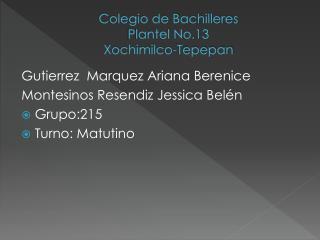 Colegio de Bachilleres  Plantel No.13 Xochimilco- Tepepan