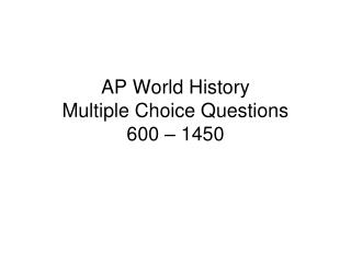 AP World History Multiple Choice Questions 600 – 1450