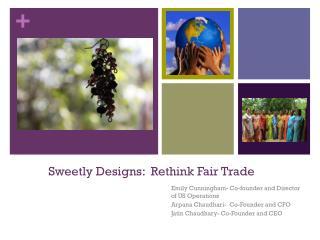Sweetly Designs:  Rethink Fair Trade