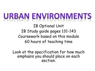IB Optional Unit IB Study guide pages 131-143 Coursework based on this module