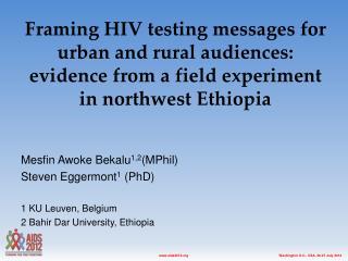 Mesfin Awoke Bekalu 1,2 (MPhil) Steven Eggermont 1  (PhD) 1 KU Leuven, Belgium
