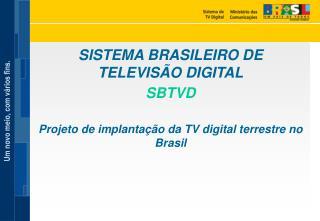 SISTEMA BRASILEIRO DE TELEVISÃO DIGITAL SBTVD