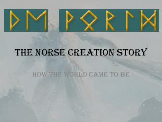 The Norse Creation Story