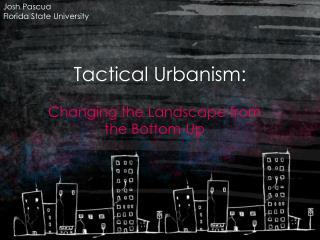 Tactical Urbanism: