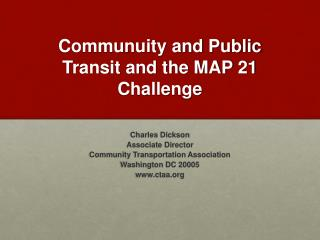 Communuity and Public Transit and the MAP 21  Challenge