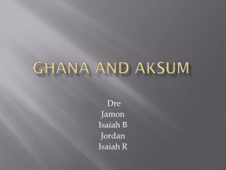 Ghana And Aksum