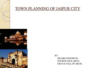 TOWN PLANNING OF JAIPUR CITY