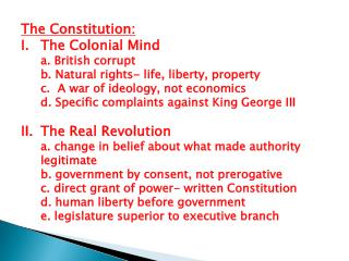 The Constitution: The Colonial Mind a. British corrupt