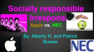 Socially responsible and Irresponsible Apple  vs.  NEC