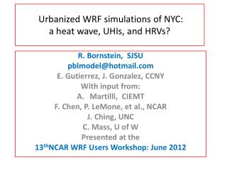 Urbanized  WRF simulations of  NYC:  a heat wave,  UHIs , and  HRVs ?