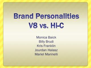 Brand Personalities V8 vs. Hi-C
