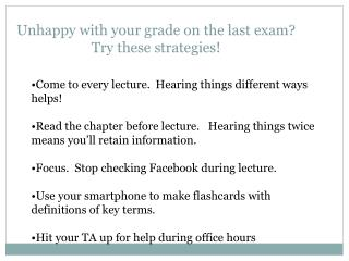 Unhappy with your grade on the last exam?   Try these strategies!