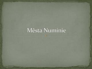 Města  Numínie
