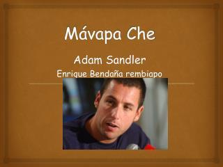 Mávapa Che