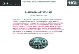 Consciousness by inference Karl Friston, University  College London