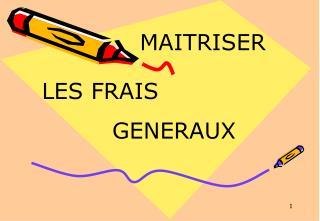 MAITRISER LES FRAIS GENERAUX