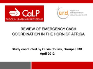REVIEW OF EMERGENCY CASH COORDINATION IN THE HORN OF AFRICA