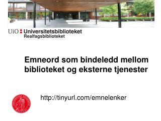 Emneord som bindeledd mellom biblioteket og eksterne tjenester http://tinyurl.com/emnelenker