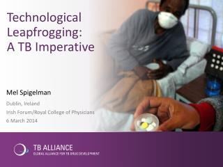 Technological Leapfrogging:  A TB Imperative