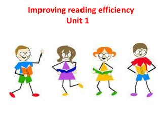 Improving reading efficiency                             Unit 1