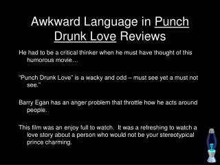 Awkward Language in  Punch Drunk Love  Reviews