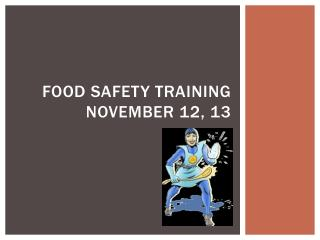 Food Safety Training November 12, 13