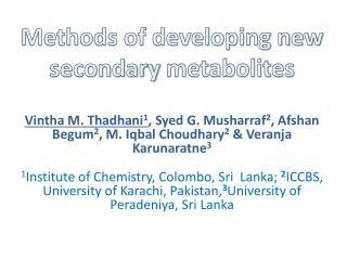 Methods of developing new secondary  metabolites