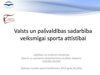 Valsts un pašvaldības sadarbība veiksmīgai sporta attīstībai