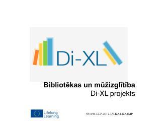 Bibliotēkas un mūžizglītība Di-XL  projekts