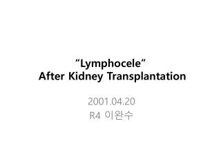 � Lymphocele �  After Kidney Transplantation