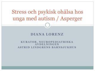 Stress och  psykisk ohälsa hos unga med autism / Asperger