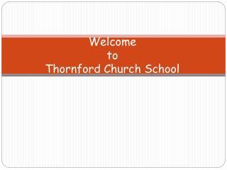 Welcome  to  Thornford  Church School