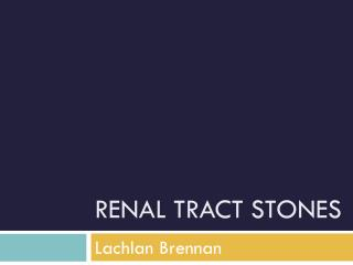 Renal tract stones
