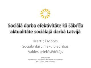Sociālā darba efektivitāte kā šābrīža aktualitāte sociālajā darbā Latvijā