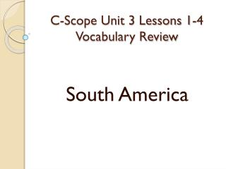 C-Scope Unit 3 Lessons 1-4 Vocabulary Review